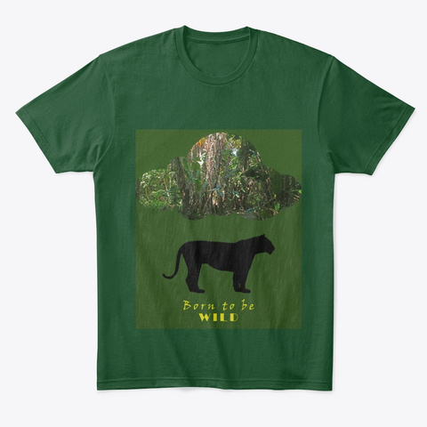 Tiger Born To Be Wild Forest Green  T-Shirt Front