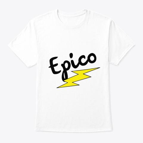 """Epico"" White T-Shirt Front"