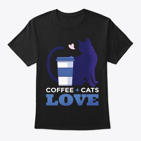 Lovely Coffee Cat Gift For Kitten Lover Black T-Shirt Front