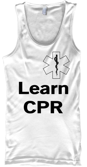 Learn Cpr White T-Shirt Front