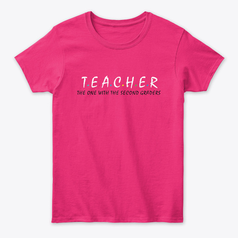 Teacher The One With The Second Graders Heliconia T-Shirt Front
