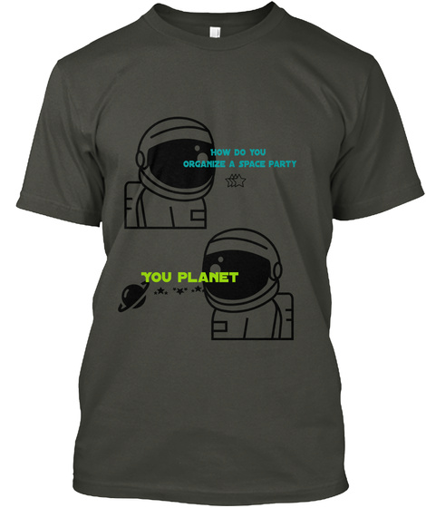 Space Puns How Do You Organize A Space Party You Planet Products