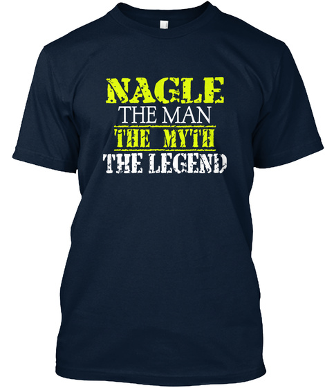 Nagle The Man The Myth The Legend New Navy T-Shirt Front