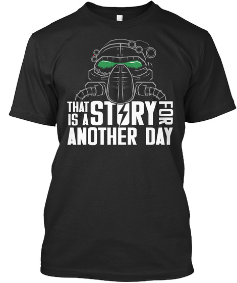 That Is A Story For Another Day Black T-Shirt Front