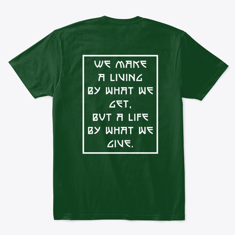 A Life By What We Give Forest Green  T-Shirt Back