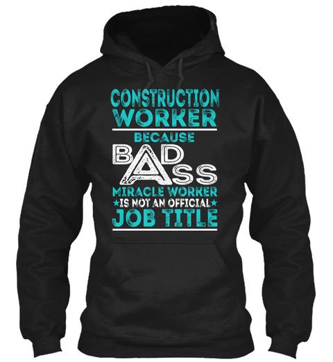 Construction Worker   Badass Black T-Shirt Front