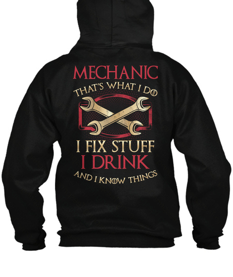 This Mechanic Fix Stuff And Know Things Black T-Shirt Back