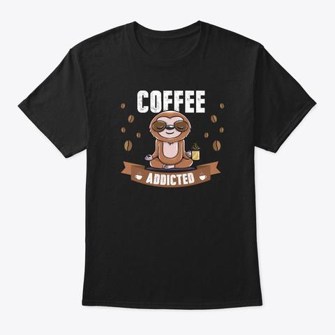 Funny Coffee Lover Sloth Print  Black Kaos Front