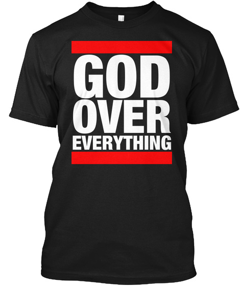God Over Everything Black T-Shirt Front