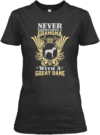Never Underestmate Grandma With A Great Dane Black T-Shirt Front