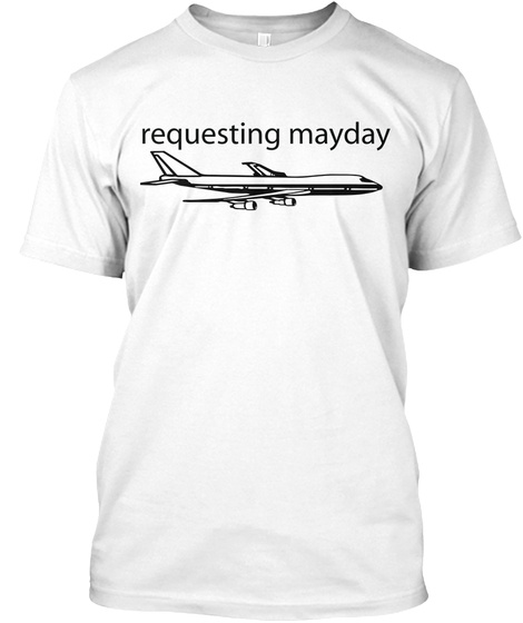Requesting Mayday White T-Shirt Front