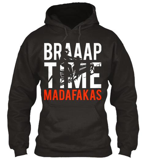 Braaap Time Madafakas Jet Black T-Shirt Front