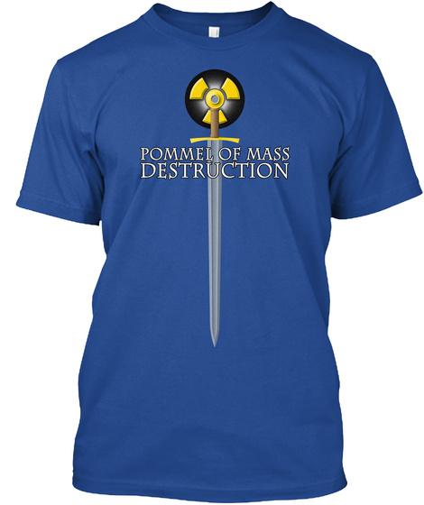 Pommel Of Mass Destruction Deep Royal T-Shirt Front