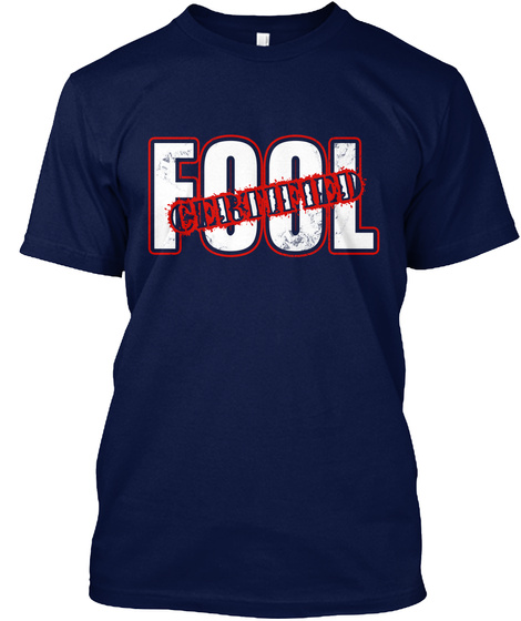 Fool Certified   April 1st Fool Navy T-Shirt Front