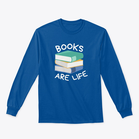 Books Are Life Royal T-Shirt Front
