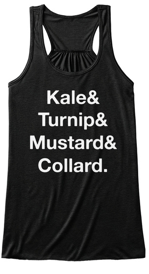 Kale And Turnip And Mustard And Collard Black T-Shirt Front