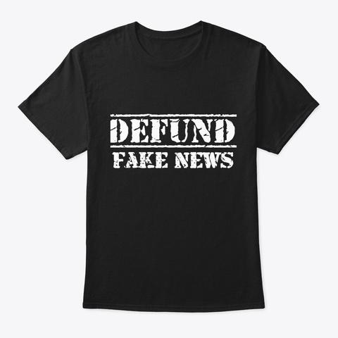 Defund Fake News Black T-Shirt Front