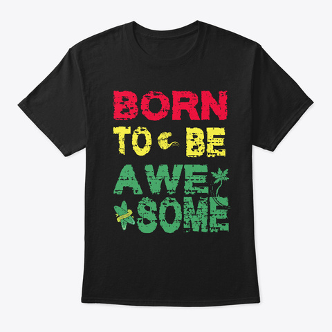 Summer Is Coming, Born To Be Awesome Black T-Shirt Front