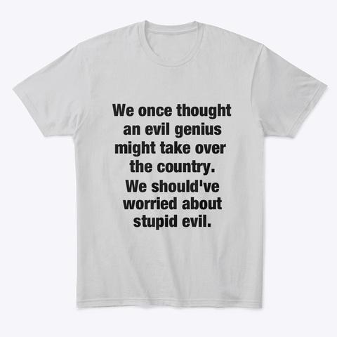 Stupid Evil T Shirt Light Heather Grey  T-Shirt Front