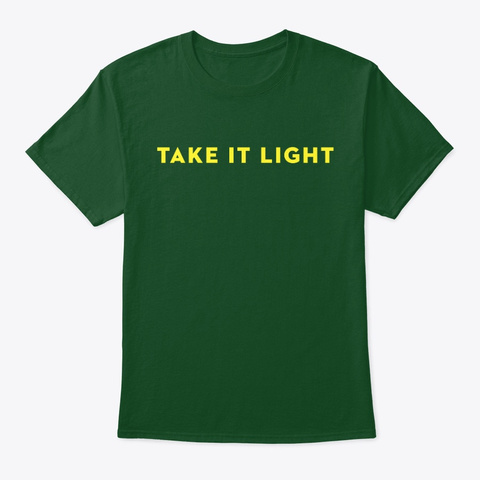 Take It Light Deep Forest T-Shirt Front