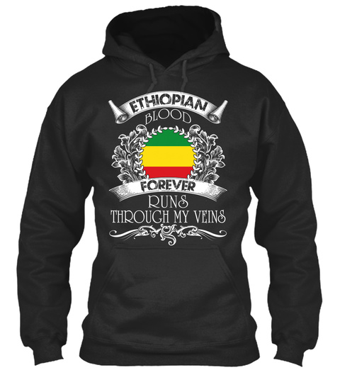 Ethiopian Blood Forever Runs Through My Veins  Jet Black T-Shirt Front