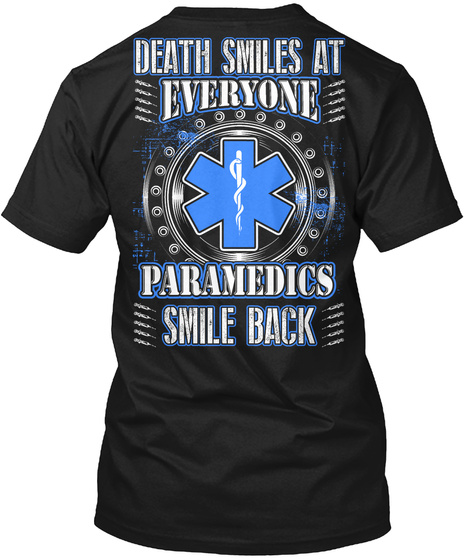 Death Smiles At Everyone Paramedics Smile Back Black T-Shirt Back