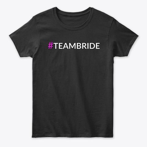 #Teambride Black T-Shirt Front