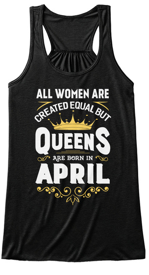 All Women Are Created Equal But Queens Are Born In April Black Women's Tank Top Front
