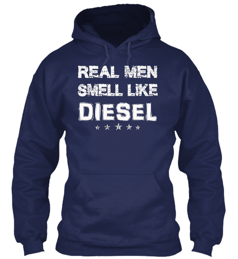 Real Men Smell Like Diesel Navy T-Shirt Front