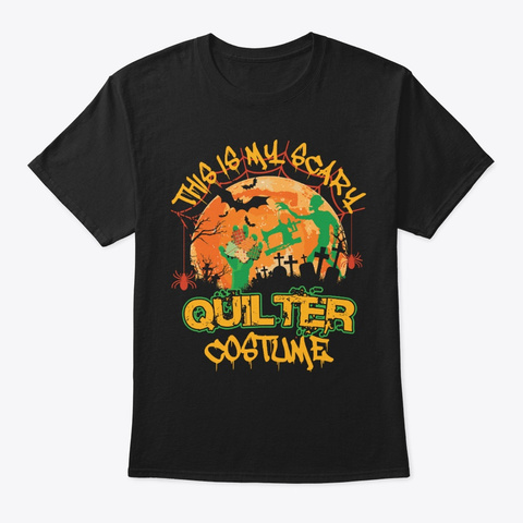 Funny Quilting This Is My Scary Quilter Black T-Shirt Front