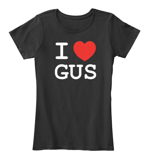 I Love Gus Black Women's T-Shirt Front