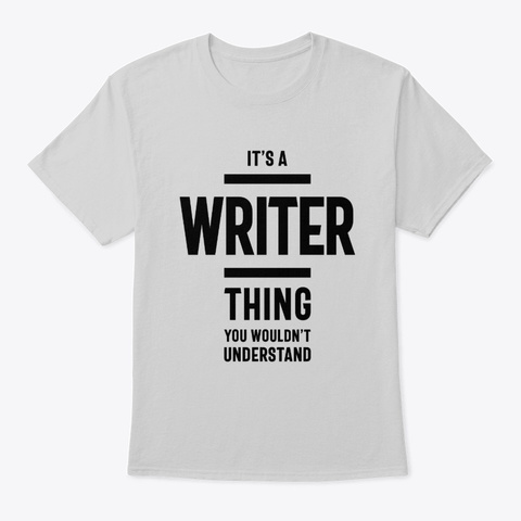 It's A Writer Thing Job Title Gift Light Steel T-Shirt Front