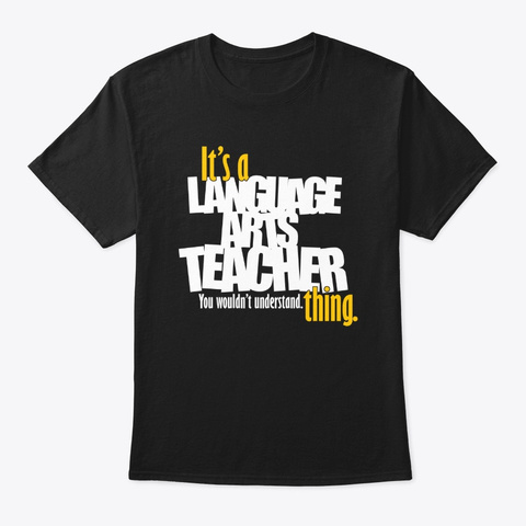 It's A Language Arts Teacher Thing Black T-Shirt Front