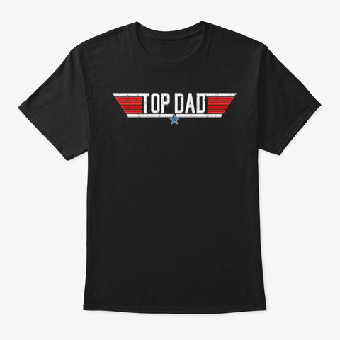 Top Dad Funny 80s Father 1980s Military  Black T-Shirt Front