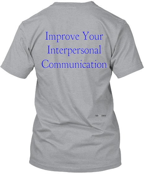 Improve Your Interpersonal Communication Heather Grey T-Shirt Back