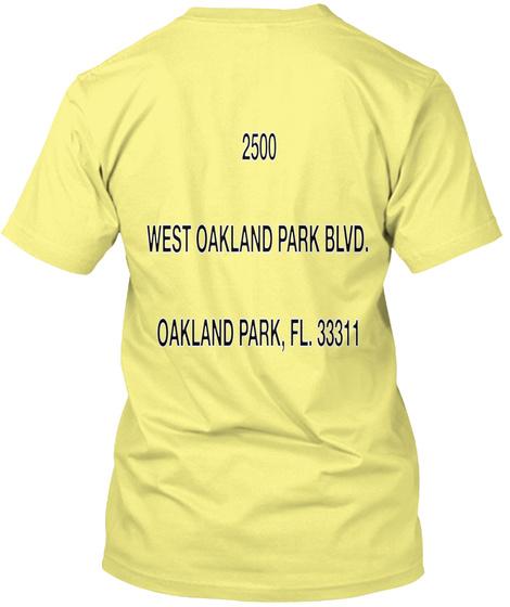 2500  West Oakland Park Blvd.  Oakland Park, Fl. 33311 Lemon Yellow  T-Shirt Back