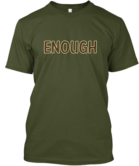 Enough Military Green T-Shirt Front