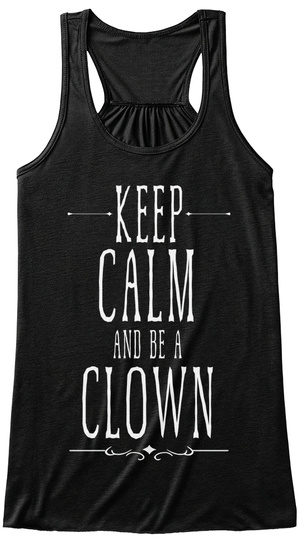 Keep Calm And Be A Clown Black T-Shirt Front