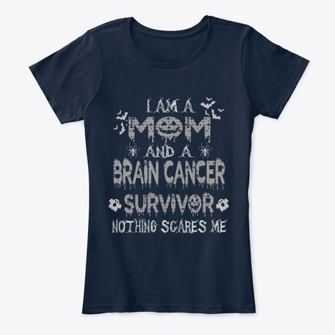 Brain Cancer Mom Nothing Scares Me  New Navy T-Shirt Front