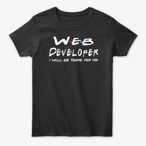 Web Developer Gifts Black T-Shirt Front