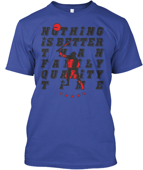 Nothing Better Than Family Time Deep Royal T-Shirt Front