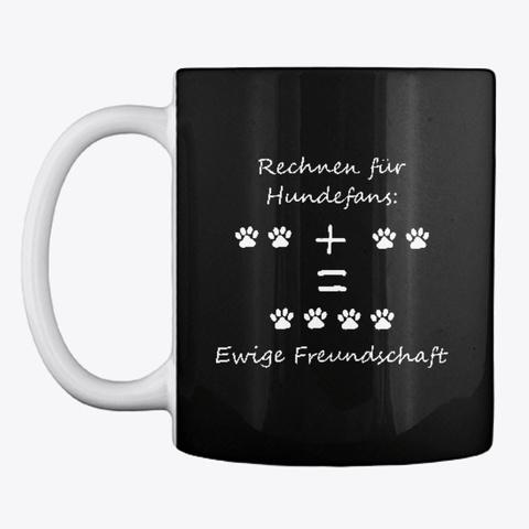 Rechnen Für Hundefans   Freundschaft Black Mug Front