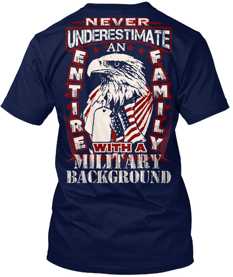 Never Underestimate An Entire Family With A Military Background Navy T-Shirt Back