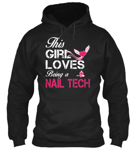 This Girls Loves Being A Nail Tech Black T-Shirt Front