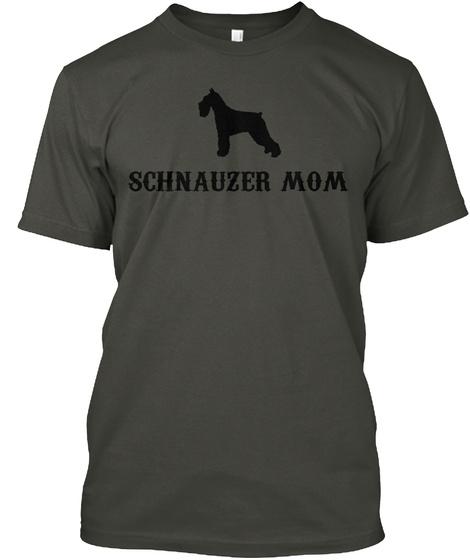 Schnauzer Mom Smoke Gray T-Shirt Front