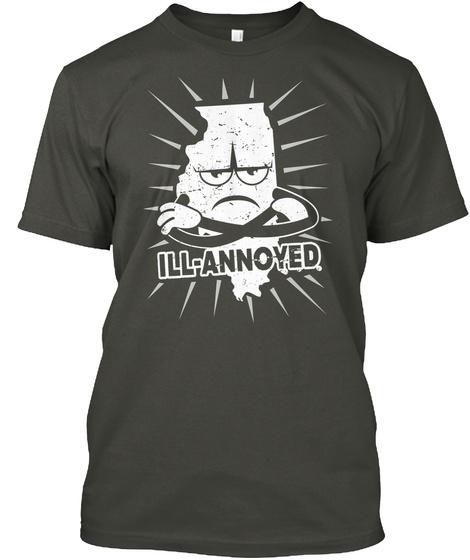 Ill  Annoyed Smoke Gray T-Shirt Front