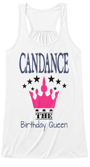 Candance The Birthday Queen White T-Shirt Front