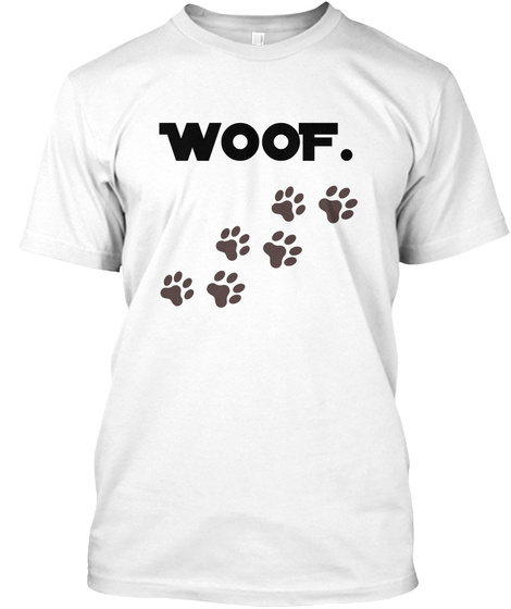 Woof White T-Shirt Front