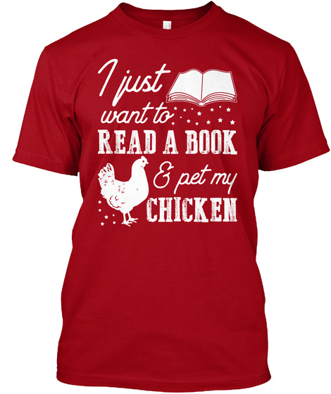I Just Want To Read A Book & Pet My Chicken Deep Red T-Shirt Front
