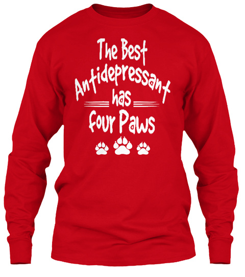 The Best Antidepressant Has Four Paws Red T-Shirt Front